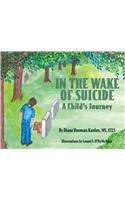 In The Wake Of Suicide; A Child's Journey