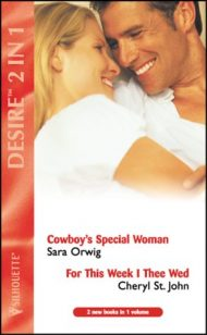 "Cowboy's Special Woman: AND ""For This Week I Thee Wed"" by Cheryl St.John (Silhouette Desire S.)"