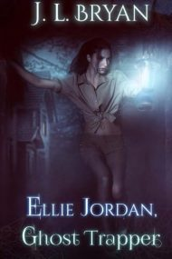 Ellie Jordan, Ghost Trapper: Volume 1 by J. L. Bryan (2014-08-27)