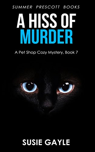 A Hiss of Murder (Pet Shop Cozy Mysteries Book 7)