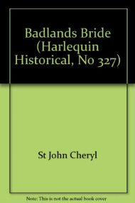 Badlands Bride (Harlequin Historical, No 327)