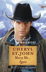 Marry Me…Again (Montana Mavericks) by Cheryl St John (5-Jul-2011) Mass Market Paperback