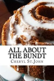 All About the Bundt: Bundt Cake Recipes by Cheryl St.John (2015-10-23)