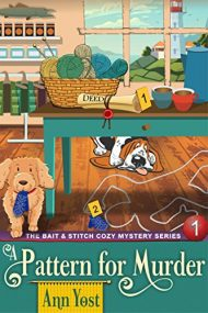 A Pattern for Murder (The Bait & Stitch Cozy Mystery Series, Book 1)