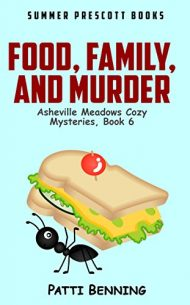 Food, Family, and Murder (Asheville Meadows Cozy Mysteries Book 6)