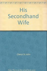 His Secondhand Wife. Cheryl St. John