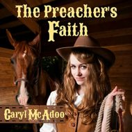 The Preacher's Faith: Red River Romance, Volume 1