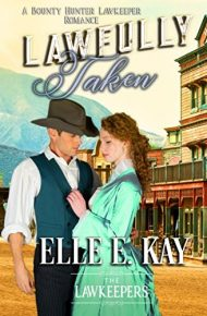 Lawfully Taken: Inspirational Christian Historical (A Bounty Hunter Lawkeeper Romance)