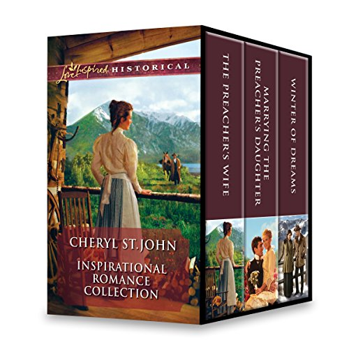 Cheryl St.John Inspirational Romance Collection: The Preacher's WifeMarrying the Preacher's DaughterWinter of Dreams