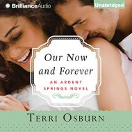 Our Now and Forever: Ardent Springs, Book 2