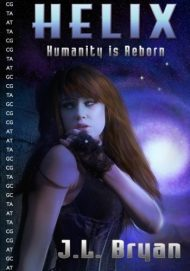 Helix: Humanity is reborn by J. L. Bryan (2009-04-29)