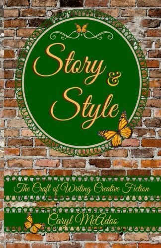 Story & Style: The Craft of Writing Creative Fiction by Caryl McAdoo (2015-06-19)