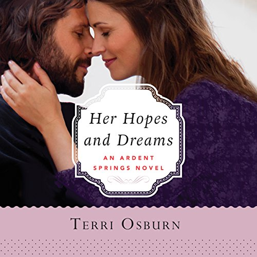 Her Hopes and Dreams: Ardent Springs, Book 4