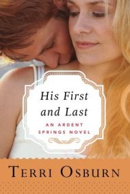 His First and Last (Ardent Springs) by Terri Osburn (2015-04-21)