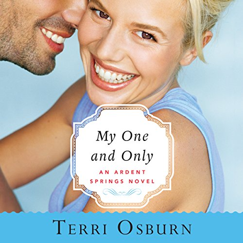My One and Only: Ardent Springs, Book 3