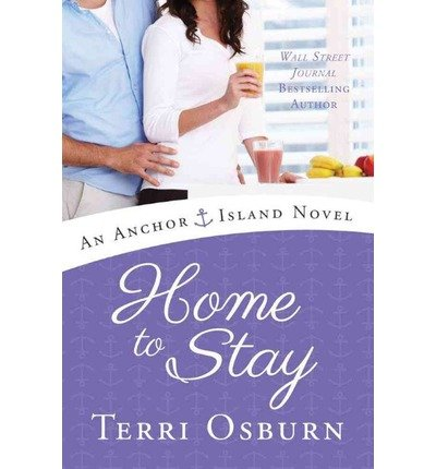 An Anchor Island Novel Home to Stay (Paperback) – Common
