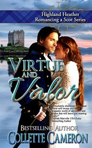 Virtue and Valor (Highland Heather Romancing a Scot Series Book 2)