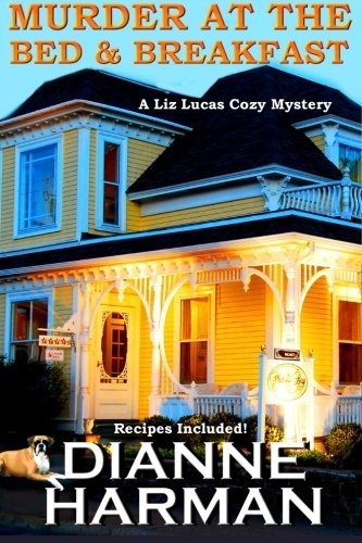 Murder at The Bed and Breakfast (Liz Lucas Cozy Mystery) by Dianne Harman (2015-11-03)