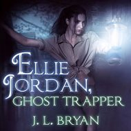 Ellie Jordan, Ghost Trapper: Ellie Jordan, Ghost Trapper Series #1