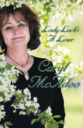 Lady Luck's a Loser (The Apple Orchard Series) (Volume 1) by Caryl McAdoo (2014-03-29)