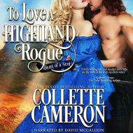 To Love a Highland Rogue: Heart of a Scot, Book 1