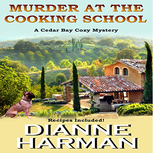 Murder at the Cooking School: Cedar Bay Cozy Mystery, Book 7